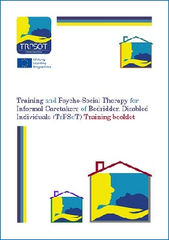 TrPSoT - Training and Psycho-Social Therapy for Informal Caretakers of Bedridden Disabled Individuals - training handbook